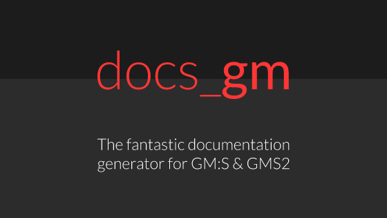 docs_gm: The fantastic documentation generator for GM:S & GMS2